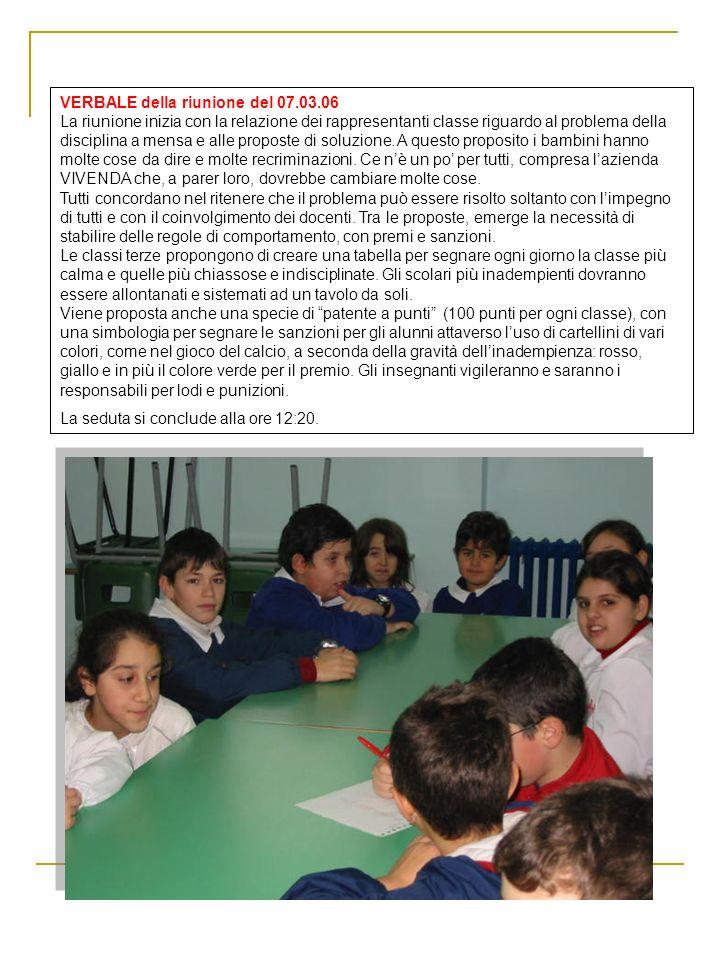 VERBALE della riunione del 07.03.06 La riunione inizia con la relazione dei rappresentanti classe riguardo al problema della disciplina a mensa e alle