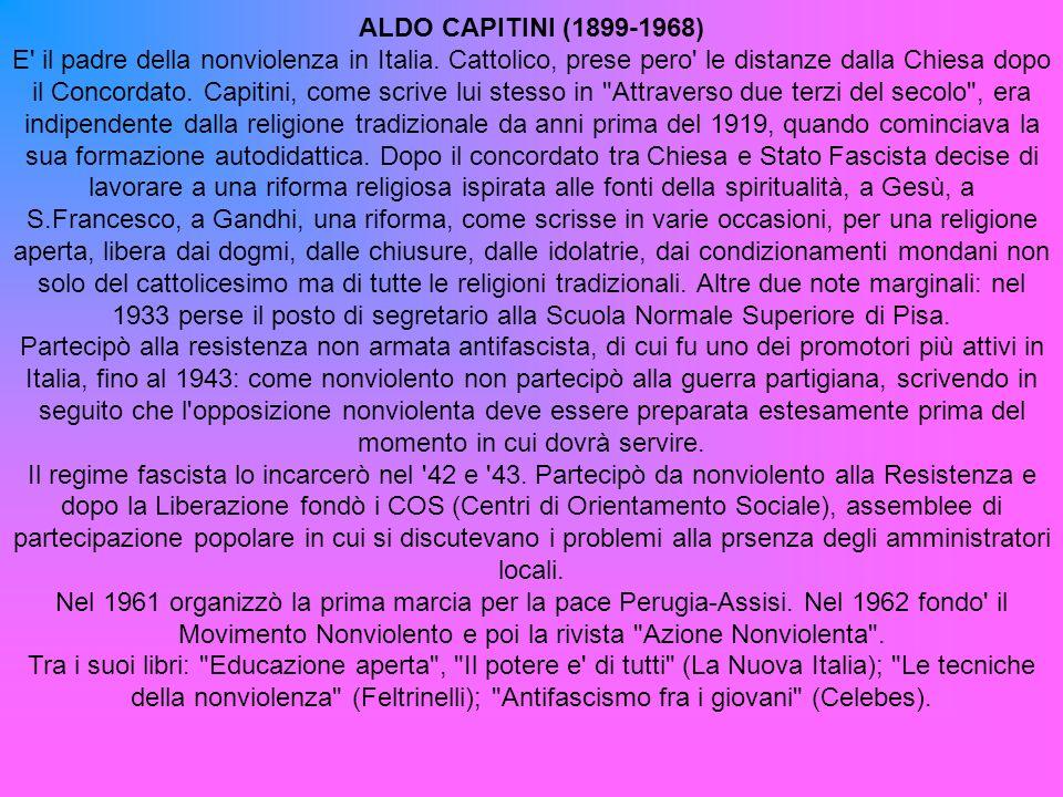 ALDO CAPITINI (1899-1968) E il padre della nonviolenza in Italia.