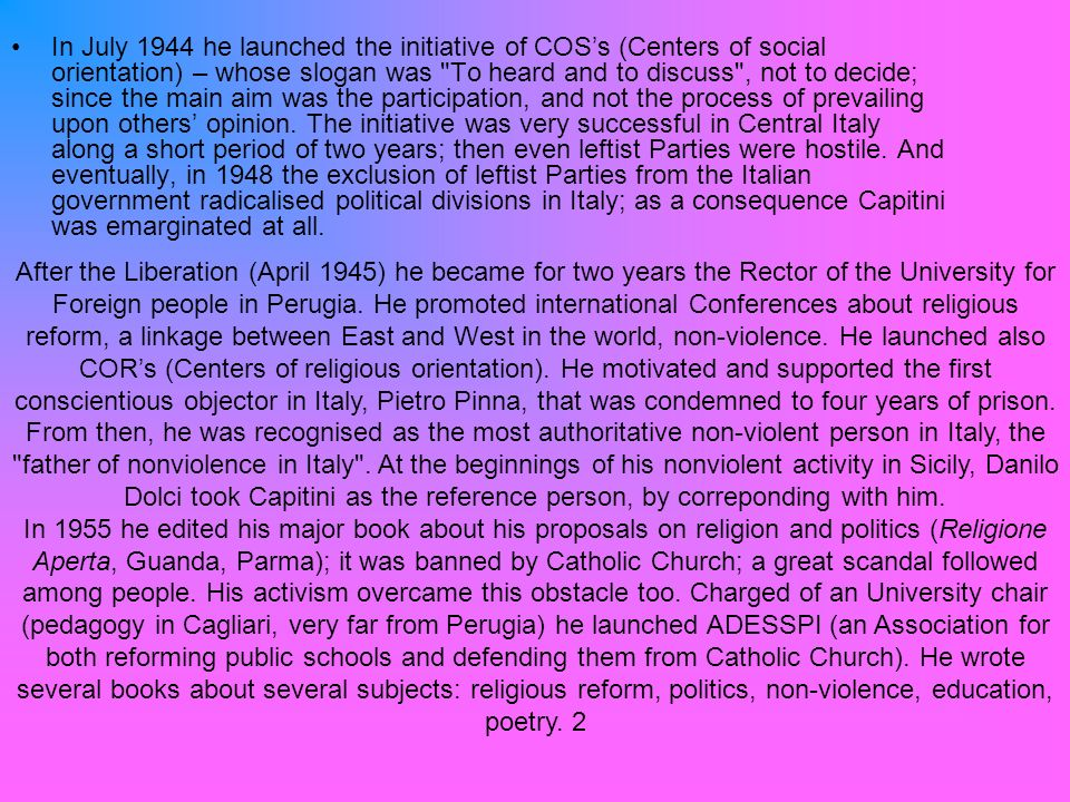 In July 1944 he launched the initiative of COSs (Centers of social orientation) – whose slogan was