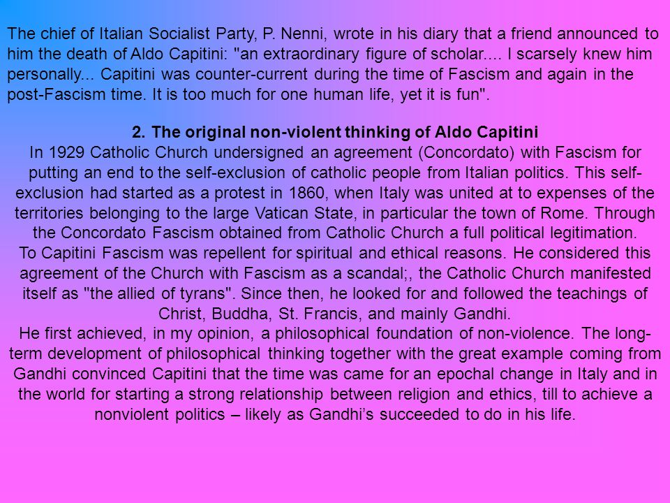 The chief of Italian Socialist Party, P. Nenni, wrote in his diary that a friend announced to him the death of Aldo Capitini: