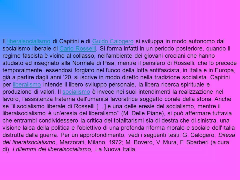 Il liberalsocialismo di Capitini e di Guido Calogero si sviluppa in modo autonomo dal socialismo liberale di Carlo Rosselli.