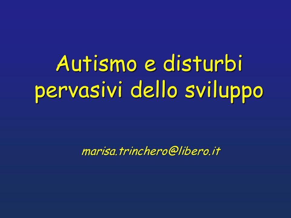 Autismo e disturbi pervasivi dello sviluppo marisa.trinchero@libero.it