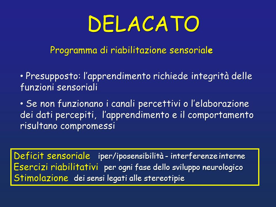 Programma di riabilitazione sensoriale Deficit sensoriale iper/iposensibilità - interferenze interne Esercizi riabilitativi per ogni fase dello svilup