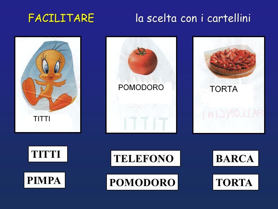 TITTI PIMPA POMODORO TELEFONO TORTA BARCA FACILITARE la scelta con i cartellini