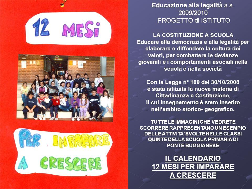 Educazione alla legalità a.s. 2009/2010 PROGETTO di ISTITUTO LA COSTITUZIONE A SCUOLA Educare alla democrazia e alla legalità per elaborare e diffonde