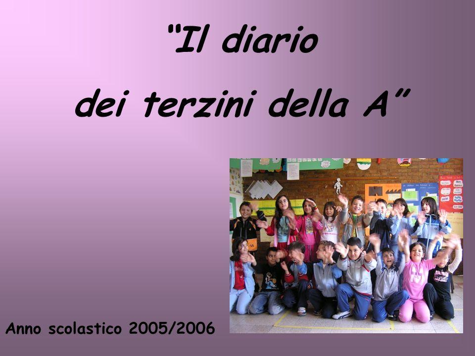 Il diario dei terzini della A Anno scolastico 2005/2006