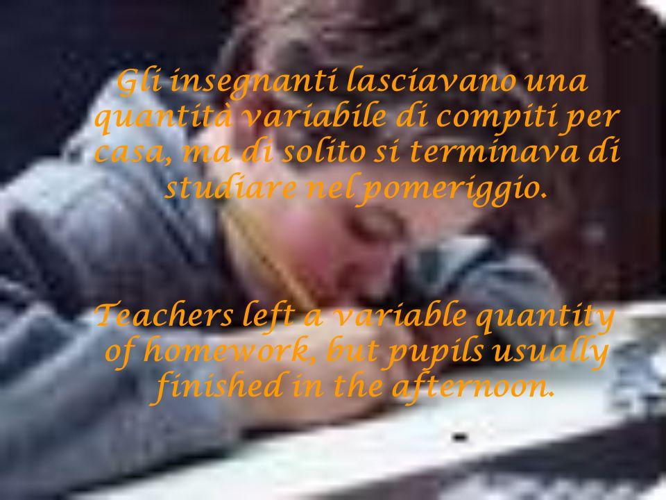 Gli insegnanti lasciavano una quantità variabile di compiti per casa, ma di solito si terminava di studiare nel pomeriggio.
