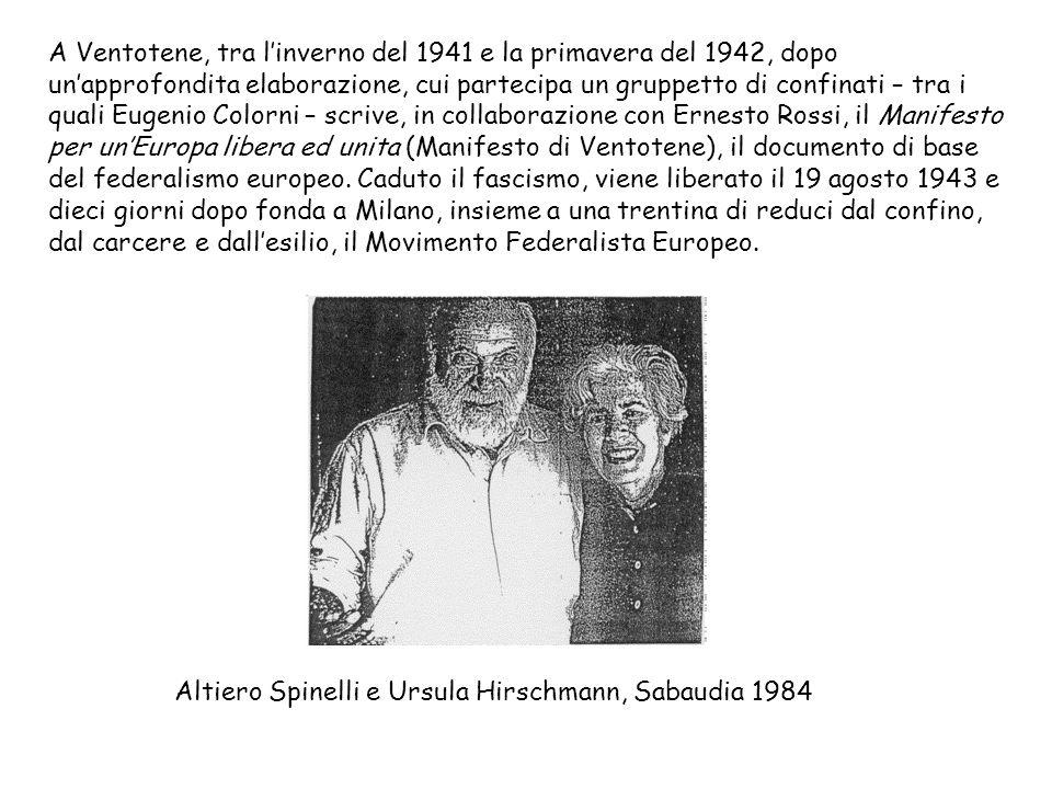 A Ventotene, tra linverno del 1941 e la primavera del 1942, dopo unapprofondita elaborazione, cui partecipa un gruppetto di confinati – tra i quali Eu