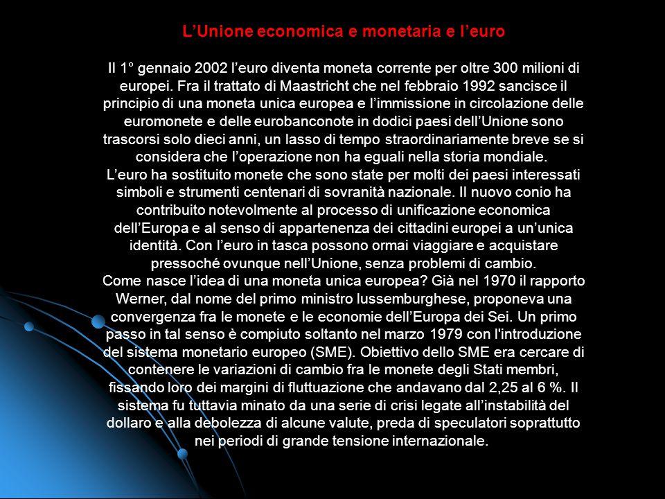 Atto unico europeo (AUE) Latto unico europeo (AUE), firmato a Lussemburgo e allAia, entrato in vigore il 1º luglio 1987, ha disposto gli adattamenti r