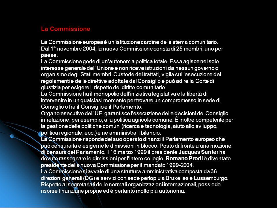 La Commissione La Commissione europea è unistituzione cardine del sistema comunitario.