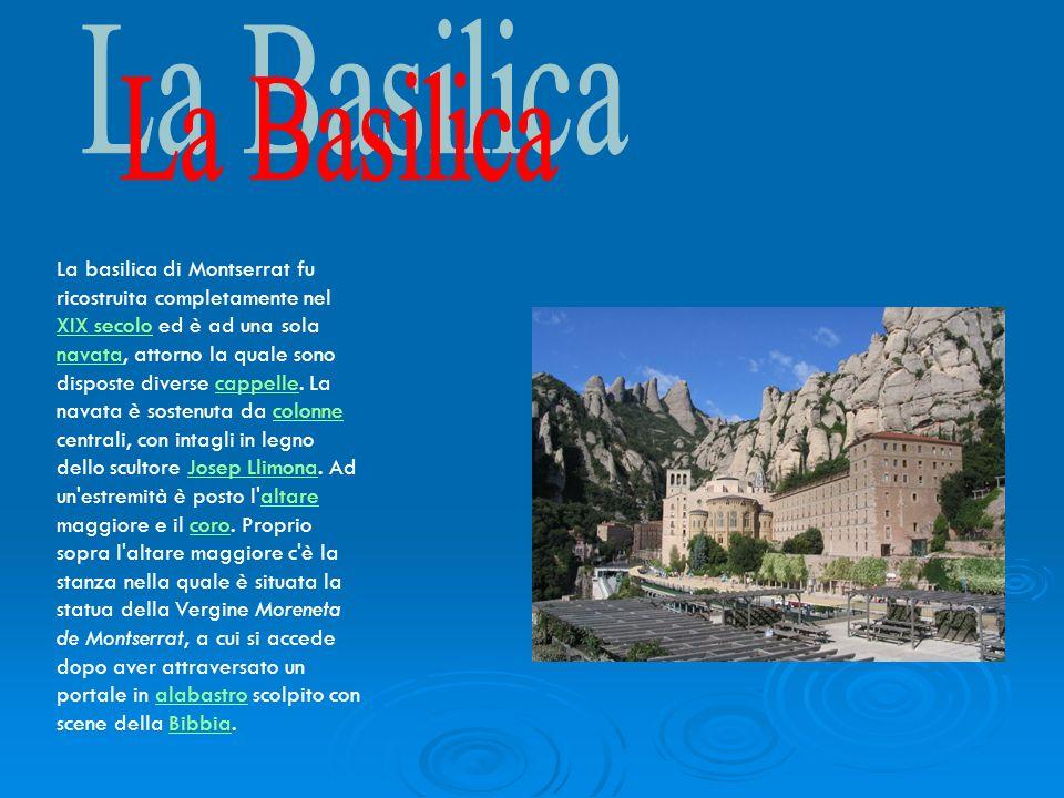 La basilica di Montserrat fu ricostruita completamente nel XIX secolo ed è ad una sola navata, attorno la quale sono disposte diverse cappelle. La nav