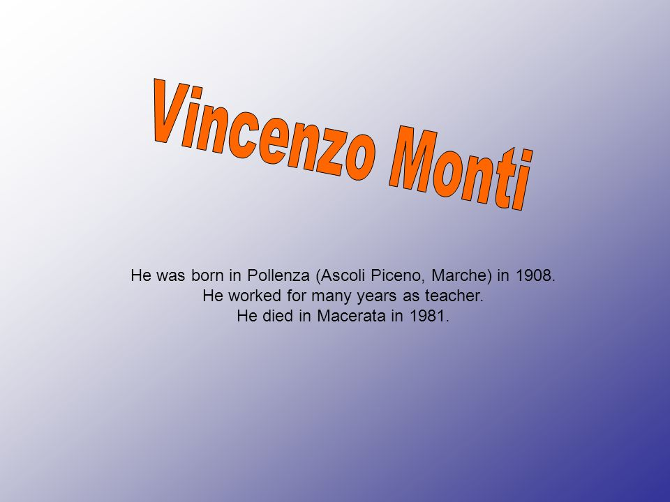 He was born in Pollenza (Ascoli Piceno, Marche) in 1908. He worked for many years as teacher. He died in Macerata in 1981.