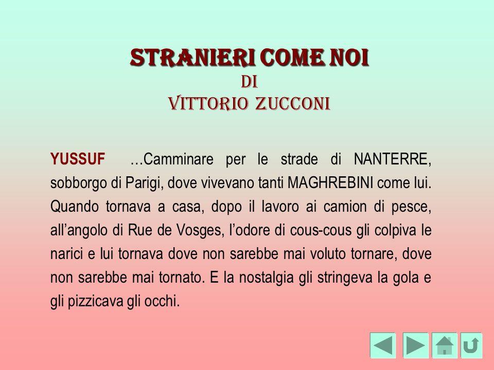 StRanieri come noi Di Vittorio Zucconi YUSSUF …Camminare per le strade di NANTERRE, sobborgo di Parigi, dove vivevano tanti MAGHREBINI come lui. Quand