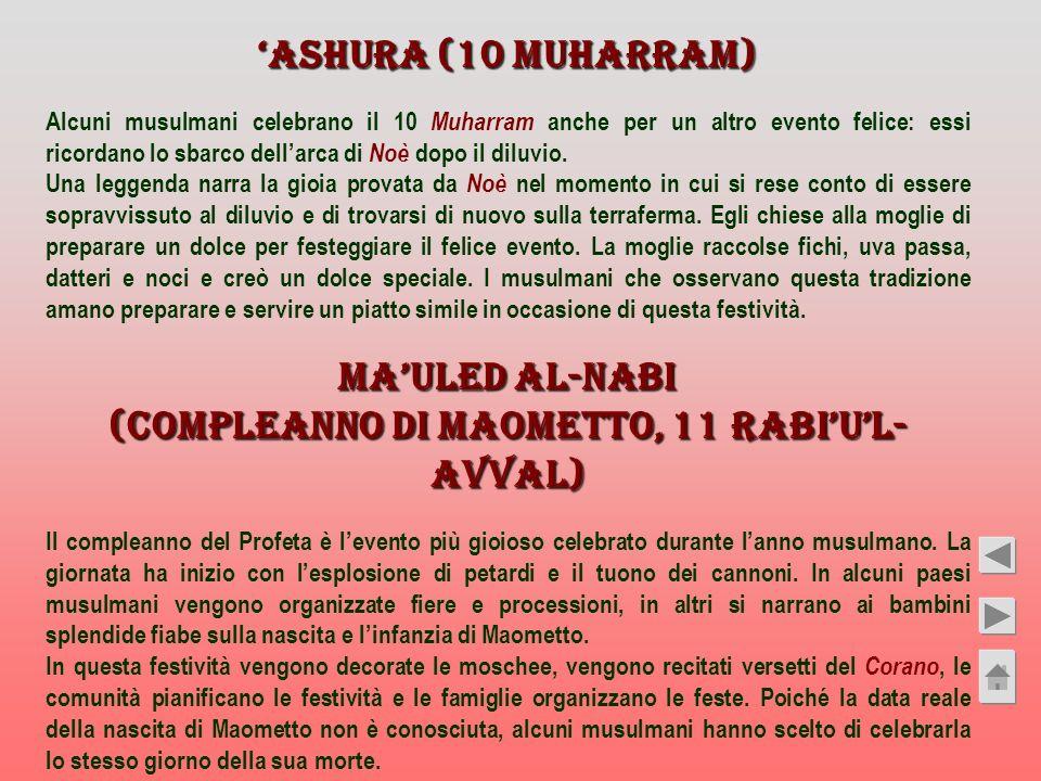 Ashura (10 Muharram) Alcuni musulmani celebrano il 10 Muharram anche per un altro evento felice: essi ricordano lo sbarco dellarca di Noè dopo il dilu