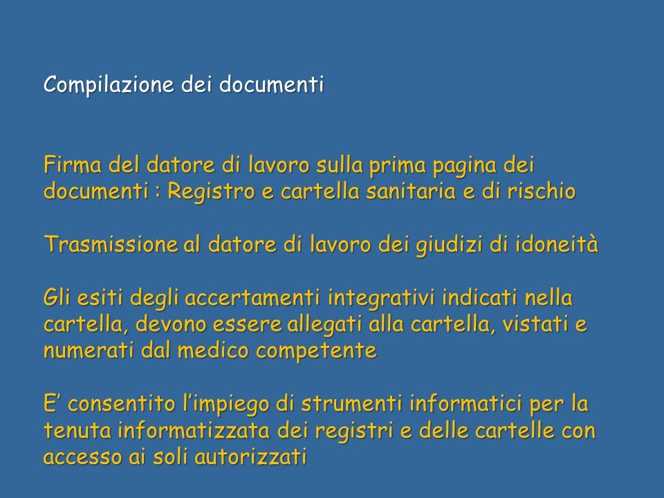 Compilazione dei documenti Firma del datore di lavoro sulla prima pagina dei documenti : Registro e cartella sanitaria e di rischio Trasmissione al da