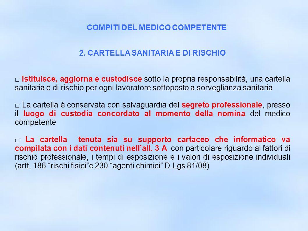 dr.Carlo Grassi U.O.I.S.L.L. Az.U.S.L.2 Lu6 2. CARTELLA SANITARIA E DI RISCHIO Istituisce, aggiorna e custodisce sotto la propria responsabilità, una
