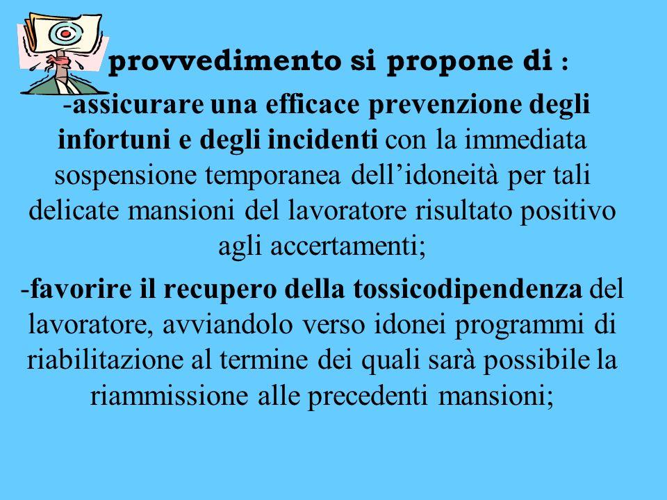 Il provvedimento si propone di : -assicurare una efficace prevenzione degli infortuni e degli incidenti con la immediata sospensione temporanea dellid