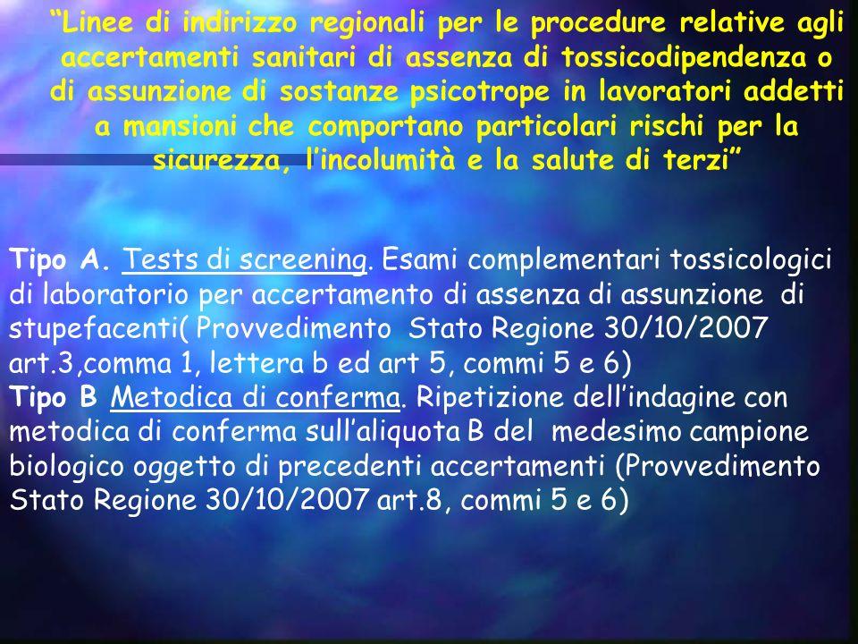 Tipo A. Tests di screening. Esami complementari tossicologici di laboratorio per accertamento di assenza di assunzione di stupefacenti( Provvedimento