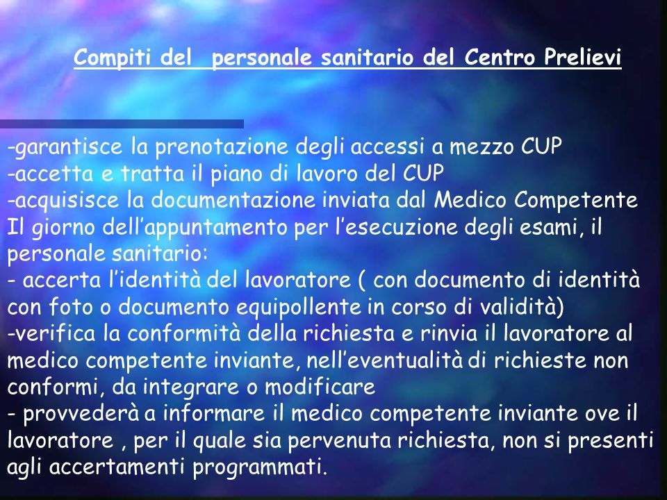 -garantisce la prenotazione degli accessi a mezzo CUP -accetta e tratta il piano di lavoro del CUP -acquisisce la documentazione inviata dal Medico Co