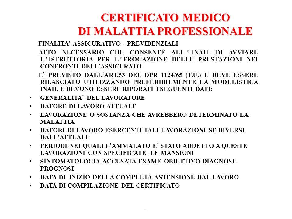CERTIFICATO MEDICO DI MALATTIA PROFESSIONALE FINALITA ASSICURATIVO - PREVIDENZIALI ATTO NECESSARIO CHE CONSENTE ALLINAIL DI AVVIARE LISTRUTTORIA PER L