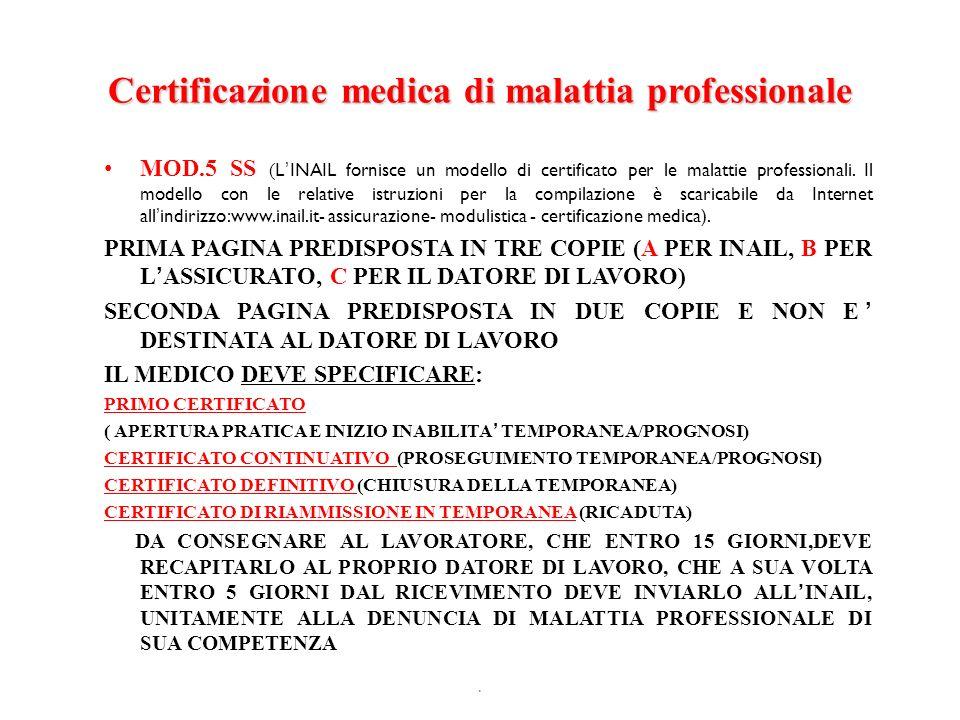 Certificazione medica di malattia professionale MOD.5 SS ( LINAIL fornisce un modello di certificato per le malattie professionali. Il modello con le
