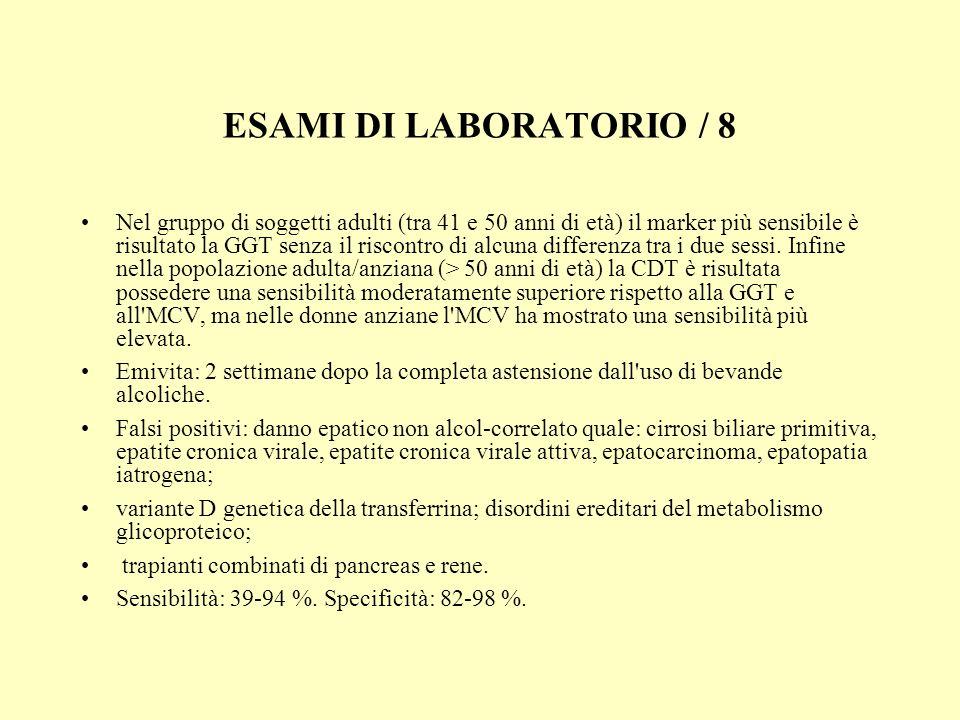 ESAMI DI LABORATORIO / 8 Nel gruppo di soggetti adulti (tra 41 e 50 anni di età) il marker più sensibile è risultato la GGT senza il riscontro di alcu