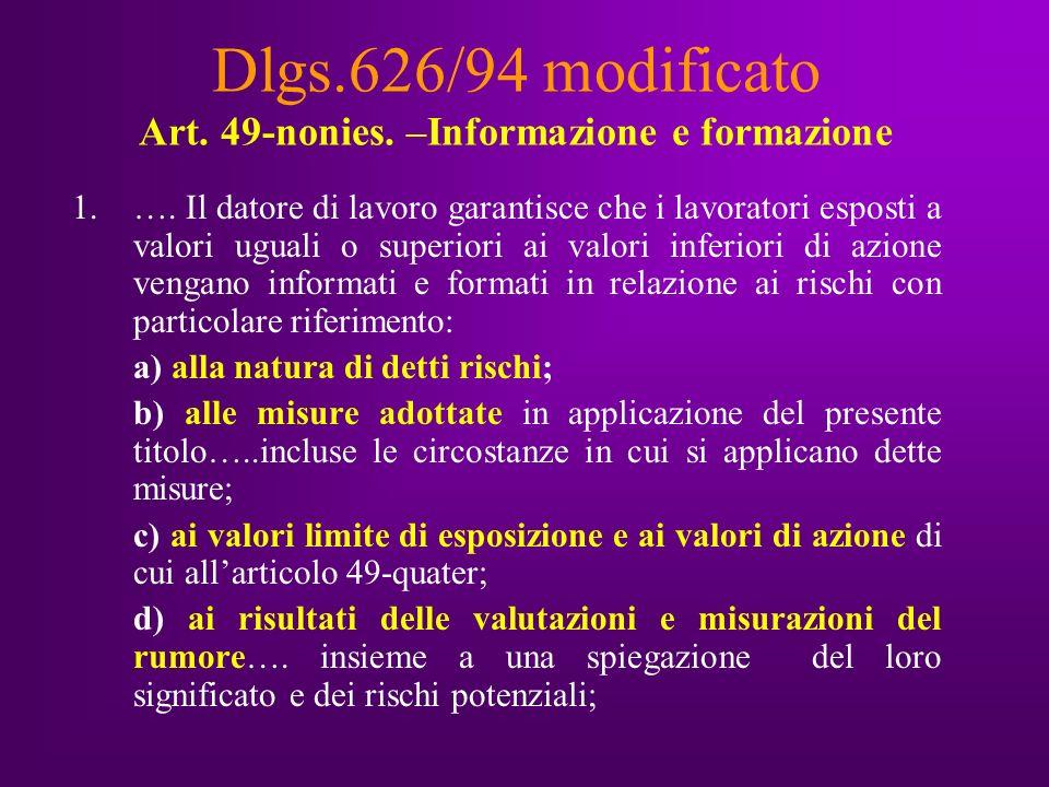 Dlgs.626/94 modificato Art. 49-nonies. –Informazione e formazione 1.….