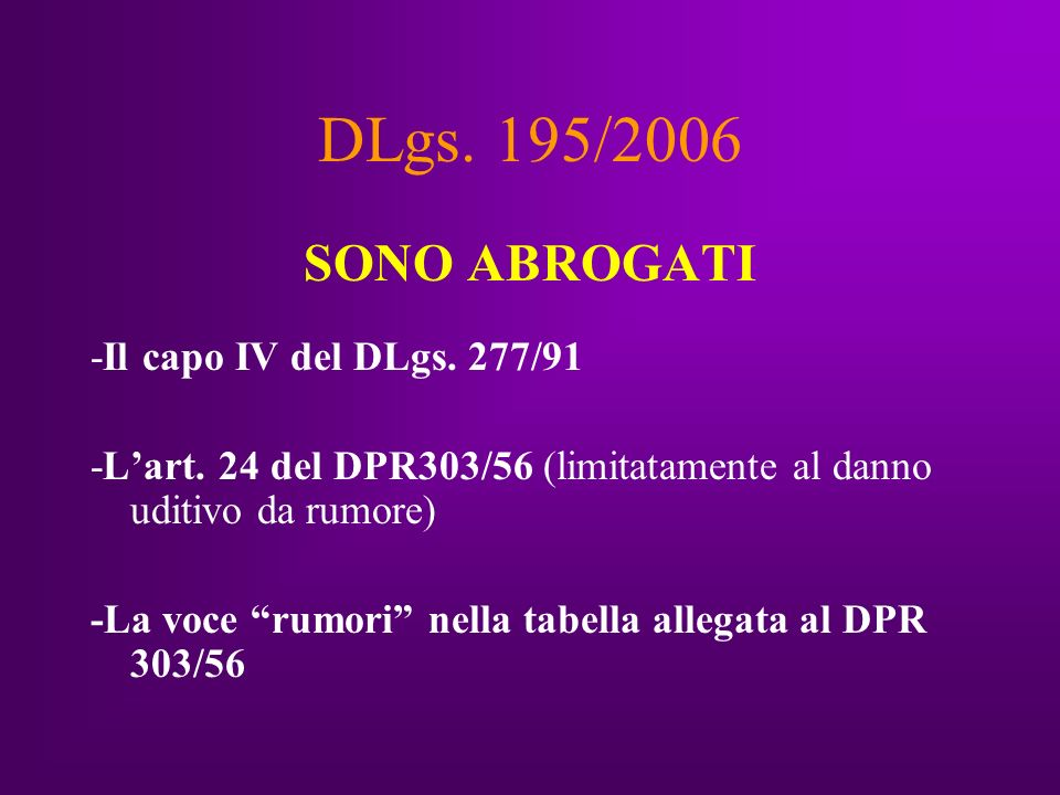 DLgs. 195/2006 SONO ABROGATI -Il capo IV del DLgs.