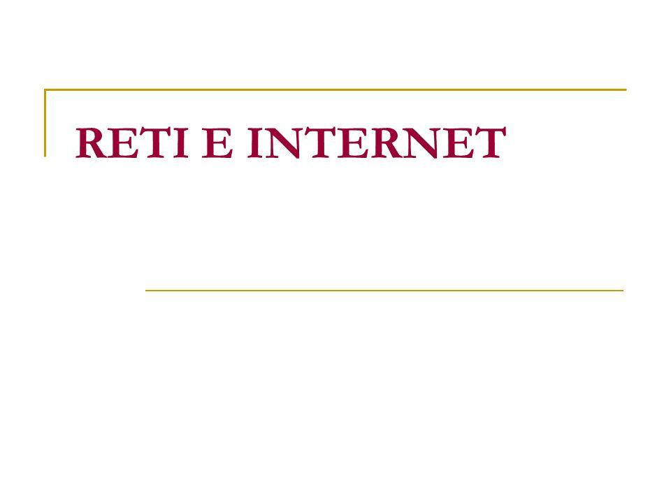 RETI E INTERNET