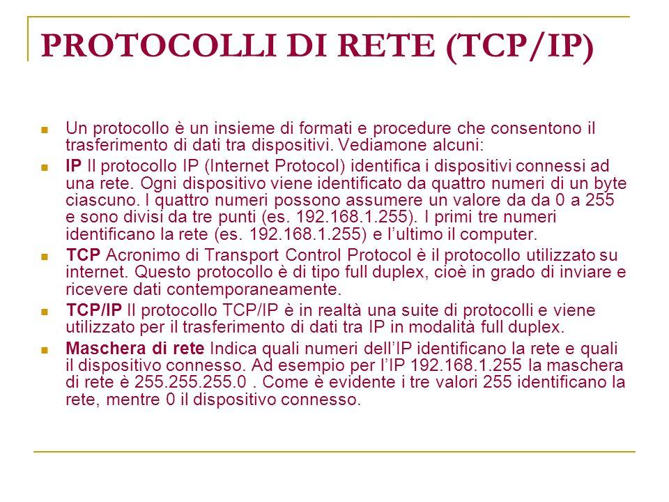 PROTOCOLLI DI RETE (TCP/IP) HTTP (HyperText Transfer Protocol) Accesso alle pagine ipertestuali (WEB) nell ambito del WWW.