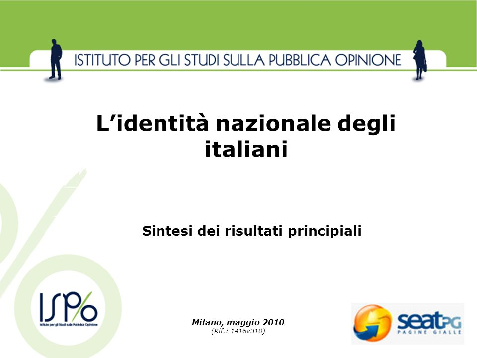 Milano, maggio 2010 (Rif.: 1416v310) Lidentità nazionale degli italiani Sintesi dei risultati principiali