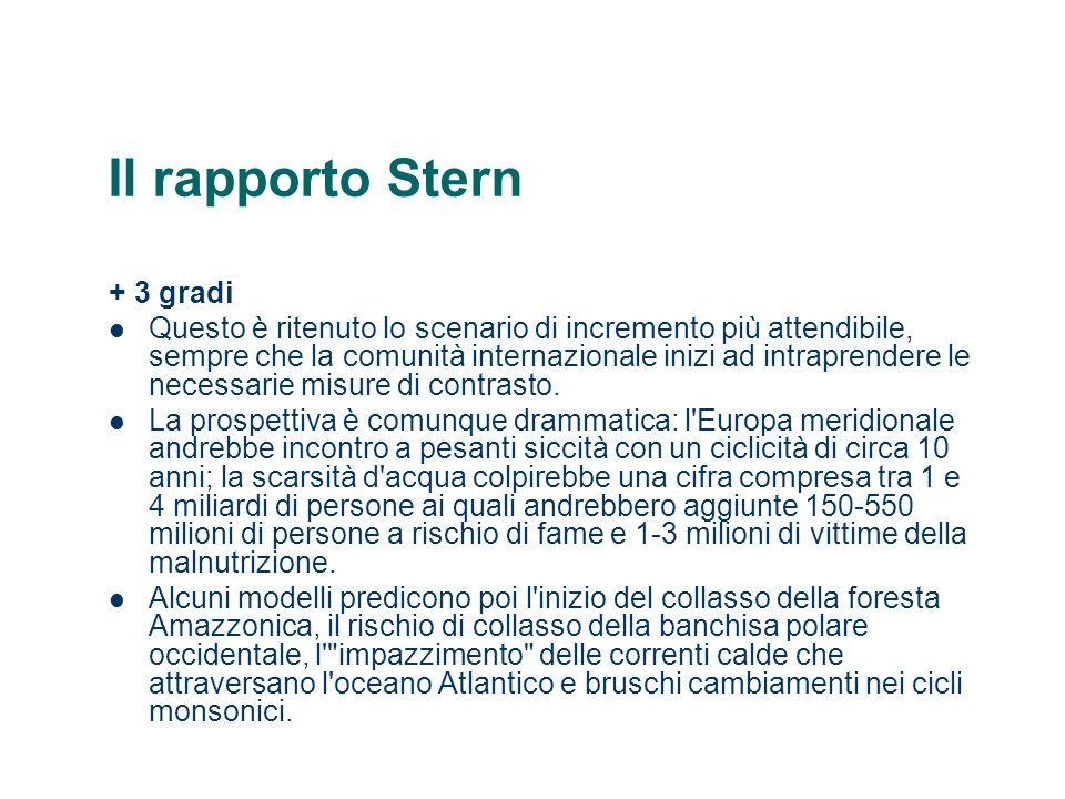 Il rapporto Stern + 4 gradi La situazione si farebbe ancor più drammatica.