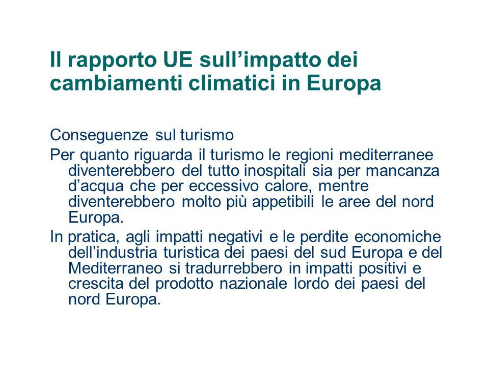 Il rapporto UE sullimpatto dei cambiamenti climatici in Europa Raccomandazioni del rapporto UE: Per contenere il riscaldamento globale entro un limite massimo di 2°C è necessario fissare come limite massimo delle concentrazioni atmosferiche di anidride carbonica a 550 ppm (parti per milione in volume), un valore questo che è circa doppio di quello che cera due secoli fa e che è circa il 45% superiore a quello attuale (380 ppm).