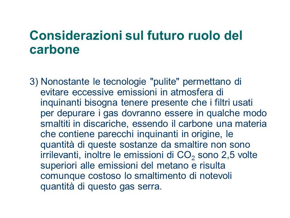 Considerazioni sul futuro ruolo del carbone 3) Nonostante le tecnologie
