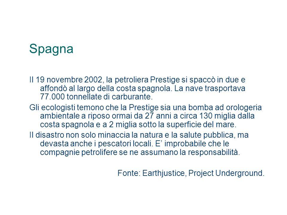 Spagna Il 19 novembre 2002, la petroliera Prestige si spaccò in due e affondò al largo della costa spagnola. La nave trasportava 77.000 tonnellate di