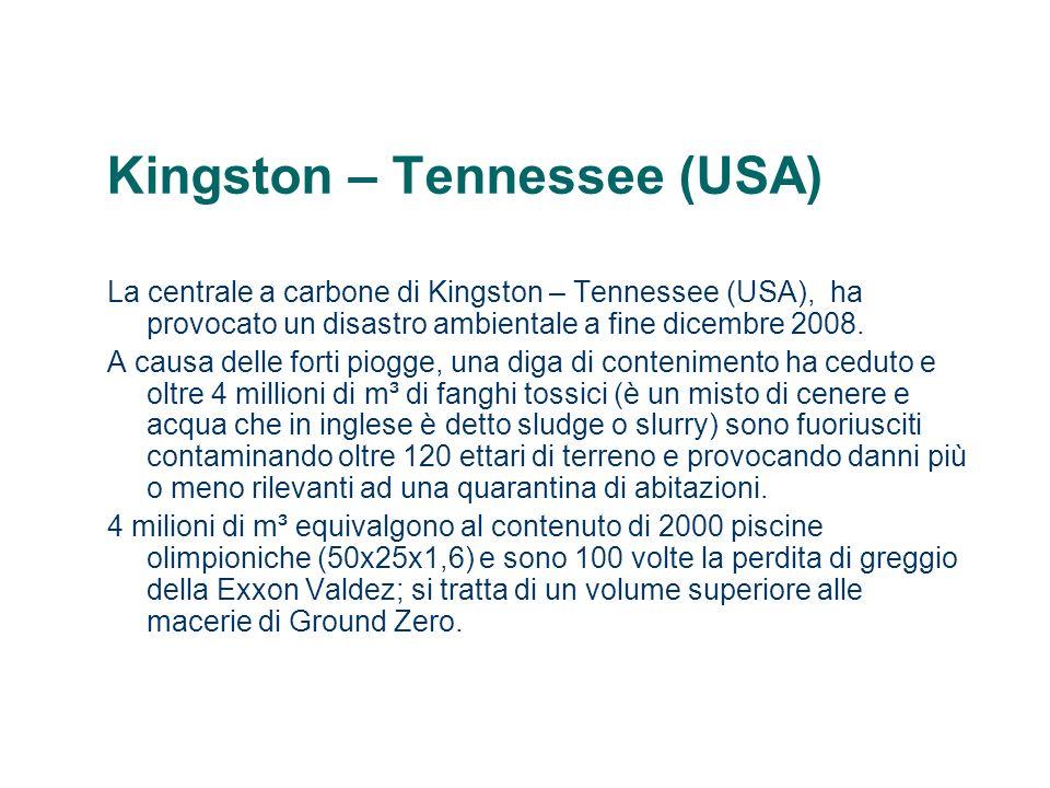 Kingston – Tennessee (USA) La centrale a carbone di Kingston – Tennessee (USA), ha provocato un disastro ambientale a fine dicembre 2008. A causa dell
