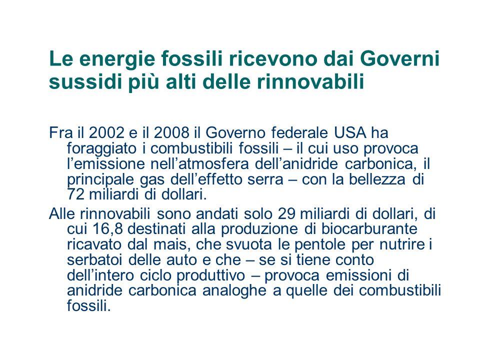 Le energie fossili ricevono dai Governi sussidi più alti delle rinnovabili Fra il 2002 e il 2008 il Governo federale USA ha foraggiato i combustibili
