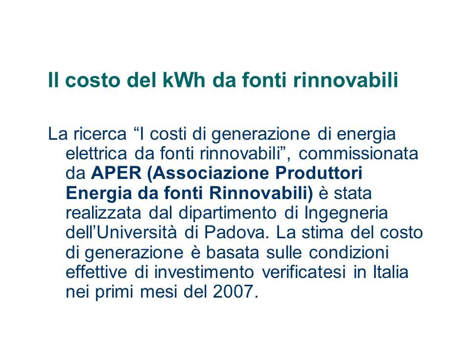 Il costo del kWh da fonti rinnovabili La ricerca I costi di generazione di energia elettrica da fonti rinnovabili, commissionata da APER (Associazione