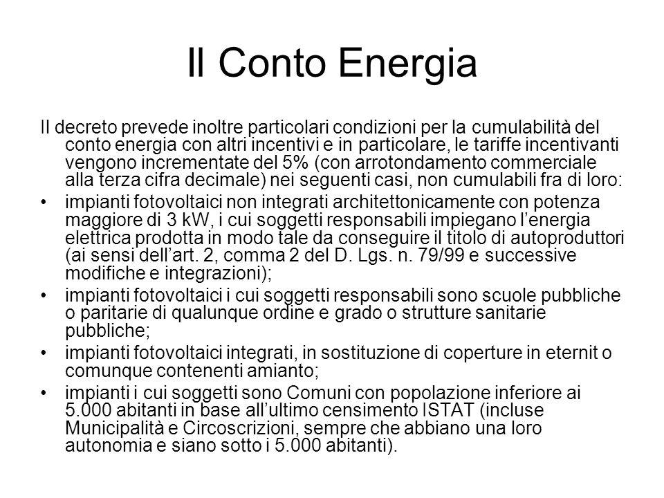 Il Conto Energia Premio per uso efficiente dellenergia Il premio consiste in una maggiorazione percentuale della tariffa incentivante prevista dal conto energia, pari alla metà della percentuale di riduzione del fabbisogno di energia conseguita e attestata che non può comunque eccedere il 30 per cento della tariffa incentivante.