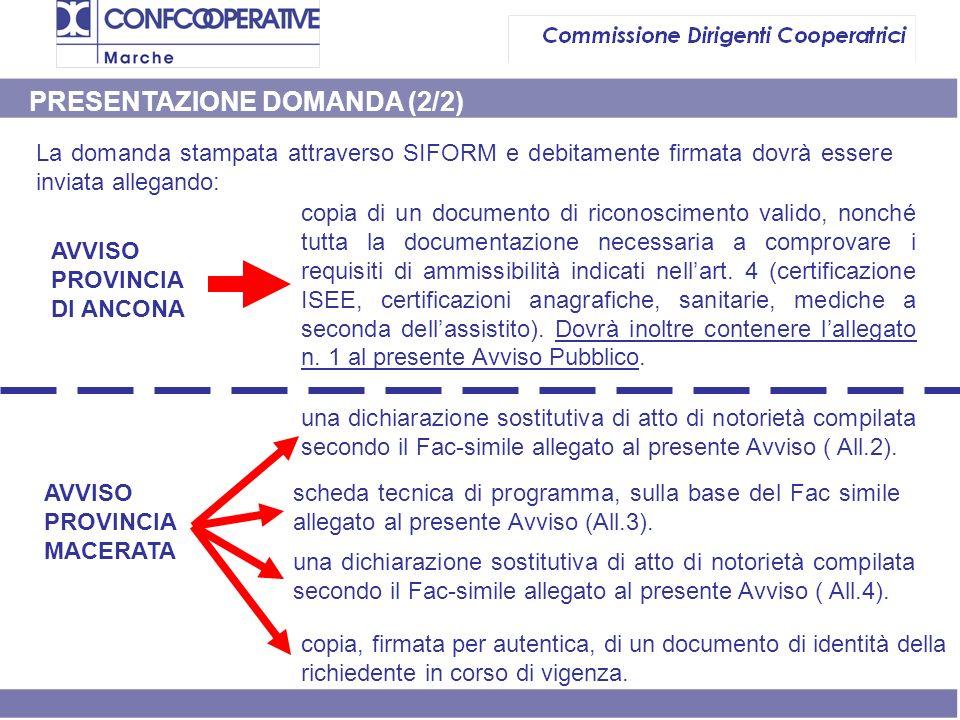PRESENTAZIONE DOMANDA (2/2) La domanda stampata attraverso SIFORM e debitamente firmata dovrà essere inviata allegando: AVVISO PROVINCIA DI ANCONA AVV