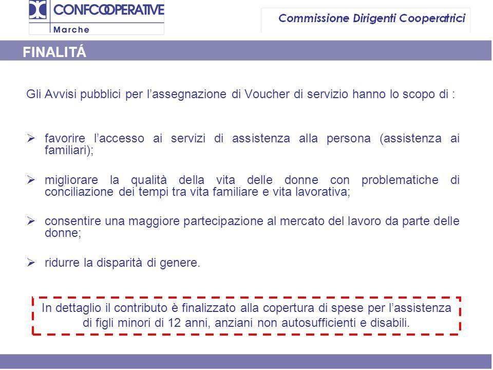 Gli Avvisi pubblici per lassegnazione di Voucher di servizio hanno lo scopo di : favorire laccesso ai servizi di assistenza alla persona (assistenza a