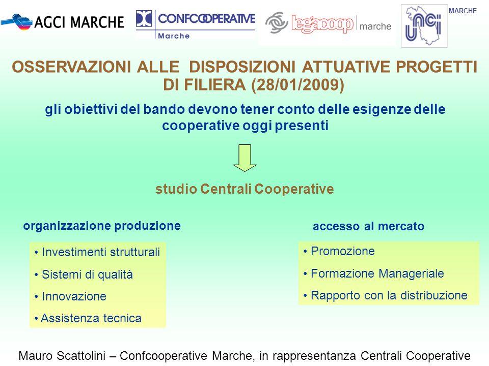 MARCHE Mauro Scattolini – Confcooperative Marche, in rappresentanza Centrali Cooperative gli obiettivi del bando devono tener conto delle esigenze del