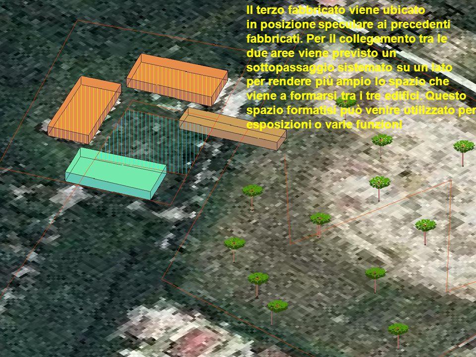 Il terzo fabbricato viene ubicato in posizione speculare ai precedenti fabbricati.