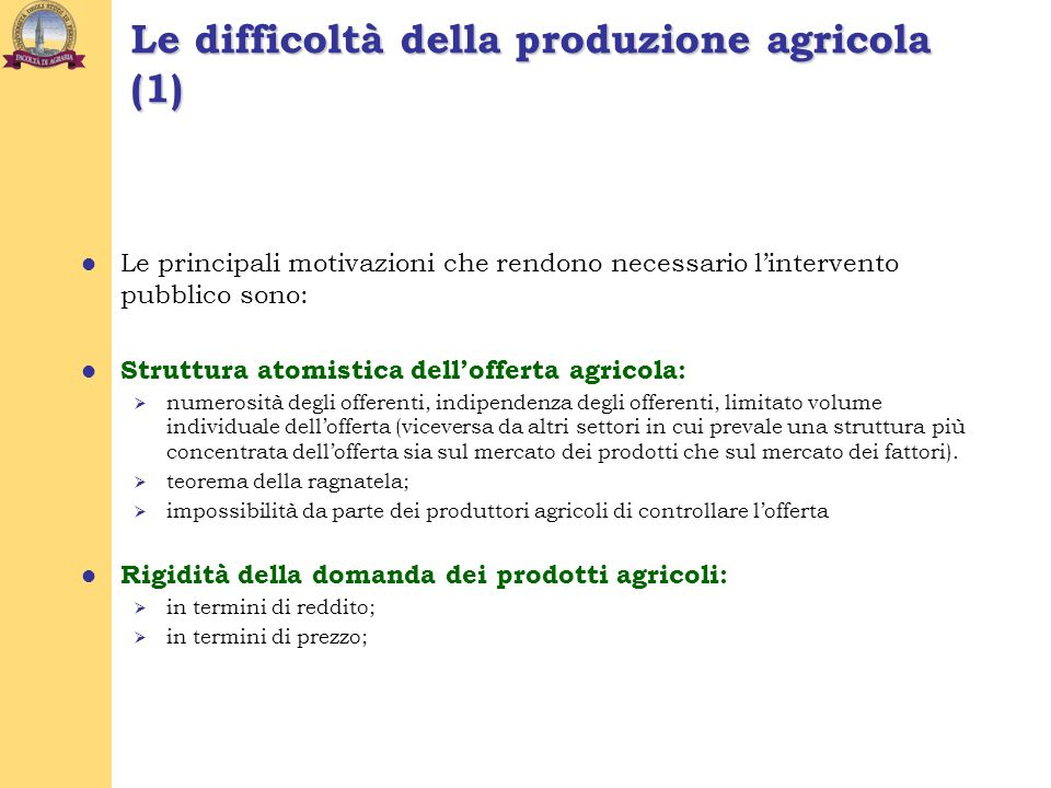 Bassa elasticità dellofferta agricola nel breve periodo (a causa): 1.