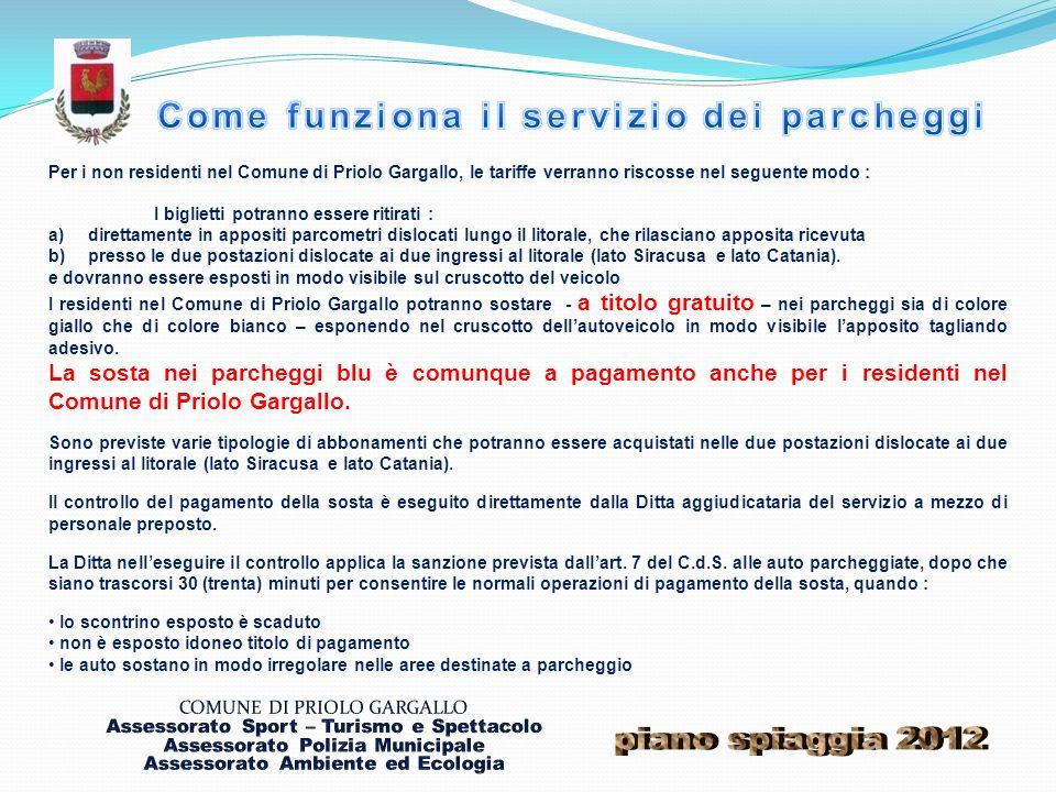 Per i non residenti nel Comune di Priolo Gargallo, le tariffe verranno riscosse nel seguente modo : I biglietti potranno essere ritirati : a)direttame