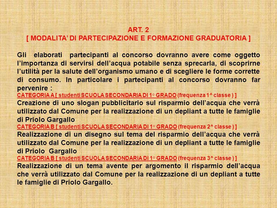 ART. 2 [ MODALITA DI PARTECIPAZIONE E FORMAZIONE GRADUATORIA ] Gli elaborati partecipanti al concorso dovranno avere come oggetto limportanza di servi