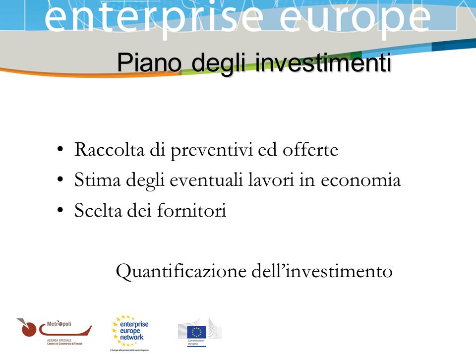 Azienda Speciale della Camera di Commercio Piano degli investimenti Raccolta di preventivi ed offerte Stima degli eventuali lavori in economia Scelta