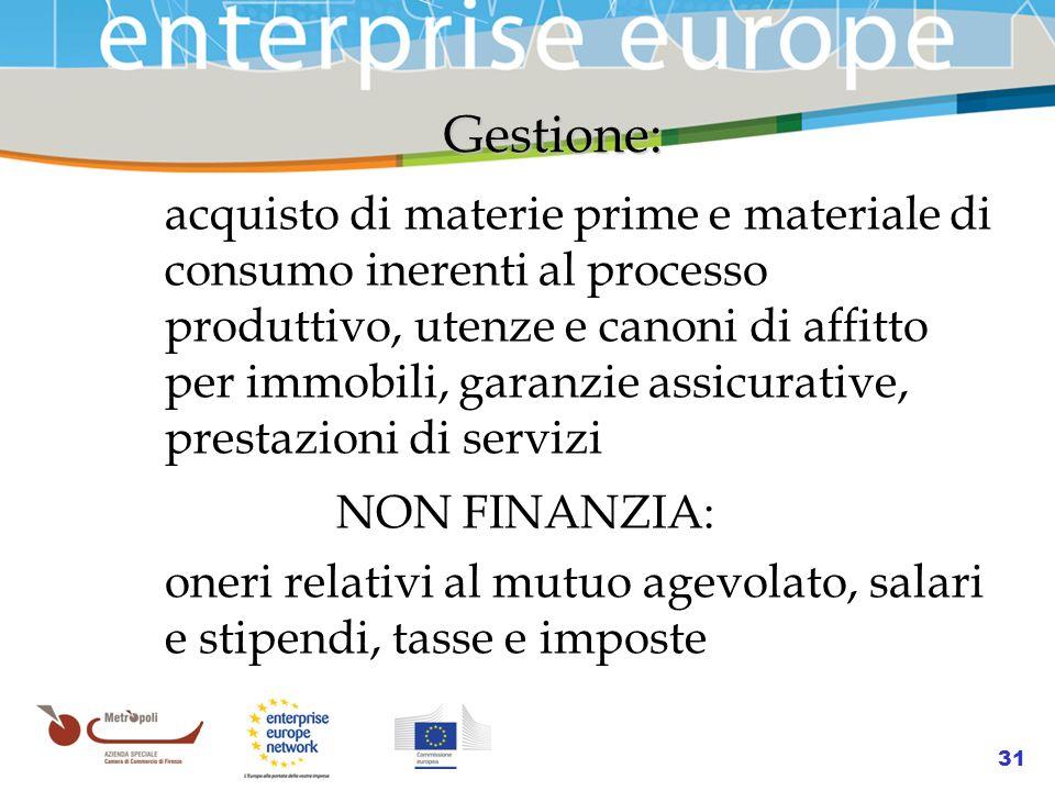 Azienda Speciale della Camera di Commercio 31 Gestione: acquisto di materie prime e materiale di consumo inerenti al processo produttivo, utenze e can