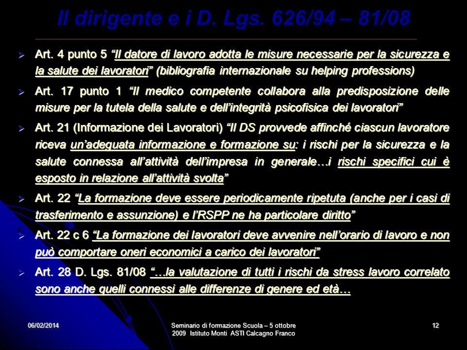 06/02/2014Seminario di formazione Scuola – 5 ottobre 2009 Istituto Monti ASTI Calcagno Franco 12 Art. 4 punto 5 Il datore di lavoro adotta le misure n