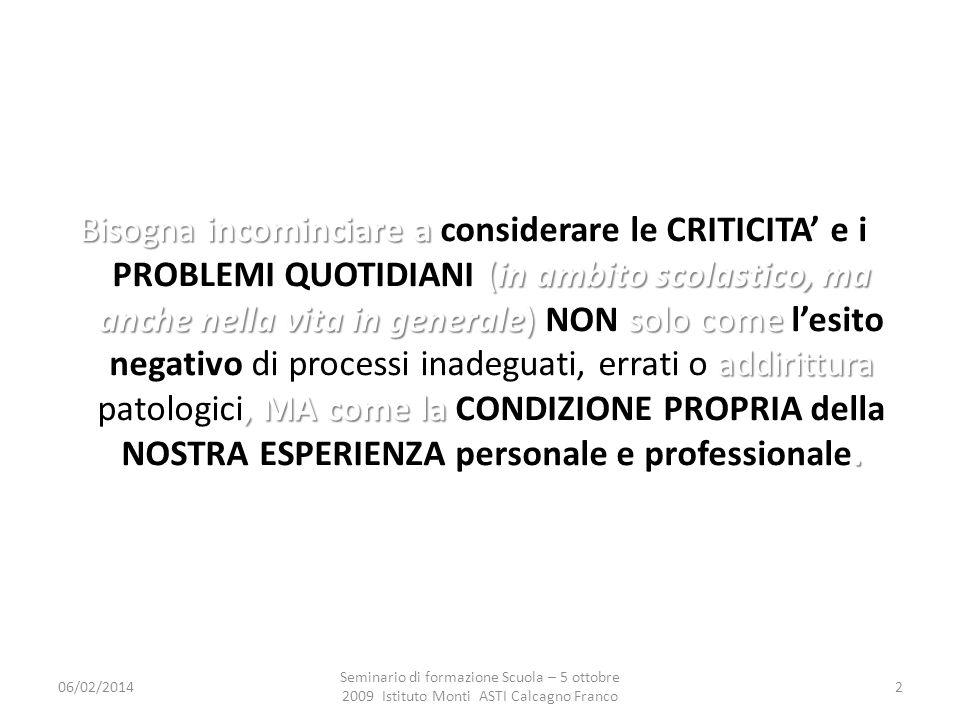 06/02/2014 Seminario di formazione Scuola – 5 ottobre 2009 Istituto Monti ASTI Calcagno Franco 13 3.